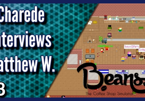 Matthew White Developer of Beans: The Coffee Shop Simulator Interview