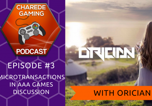 Charede Gaming Podcast Ep #3 With Orician: Microtransactions in AAA Games & Shadow of War