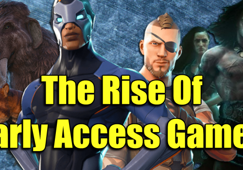 Early Access Games, From One Gamer to Another